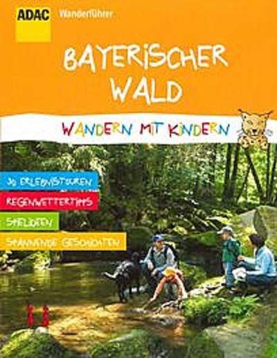 Wandern mit Kindern - ADAC Wanderführer Bayerischer Wald 14,99€