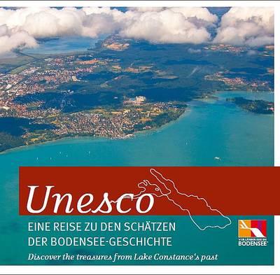 Unesco - Eine Reise zu den Schätzen der Bodensee-Geschichte
