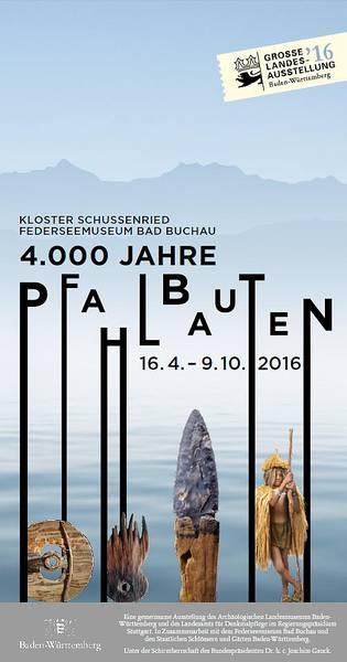 Große Landesausstellung 4000 Jahre Pfahlbauten