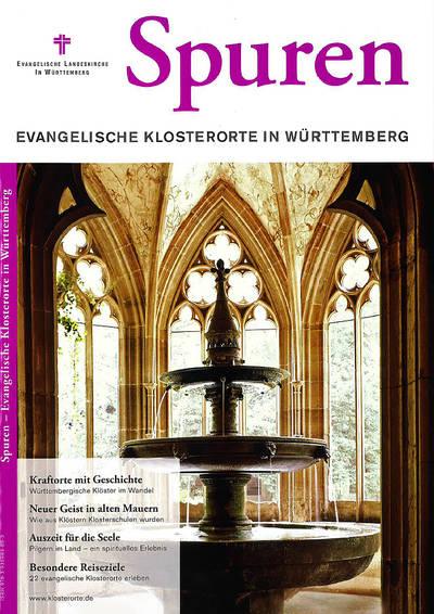 Spuren - Evangelische Klosterorte in Württemberg
