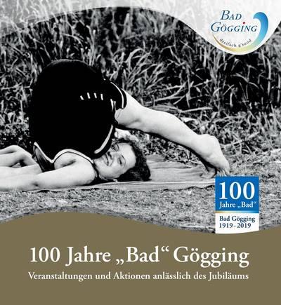 100 Jahre BAD Gögging