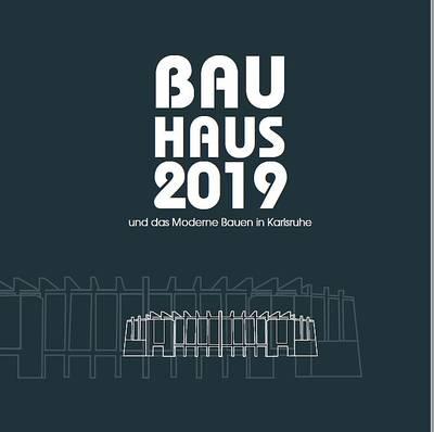 100 Jahre Bauhaus und das Moderne Bauen in Karlsruhe