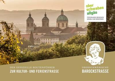 Oberschwäbische Barockstraße - Routenführer zur Kultur- und Ferienstraße