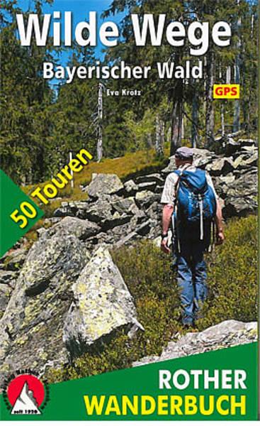 Wilde Wege Bayerischer Wald 16,90